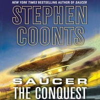 Saucer: The Conquest - Stephen Coonts - audiobook