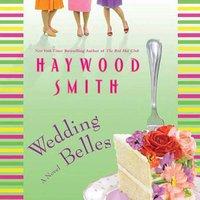 Wedding Belles - Haywood Smith - audiobook