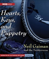 Hearts, Keys, and Puppetry - Neil Gaiman - audiobook