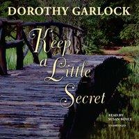 Keep a Little Secret - Dorothy Garlock - audiobook