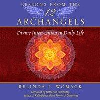 Lessons from the Twelve Archangels - Belinda J. Womack - audiobook