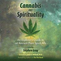 Cannabis and Spirituality - Stephen Gray - audiobook