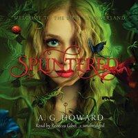Splintered - A. G. Howard - audiobook
