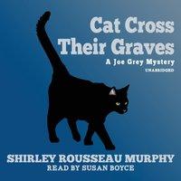 Cat Cross Their Graves - Shirley Rousseau Murphy - audiobook