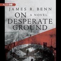On Desperate Ground - James R. Benn - audiobook