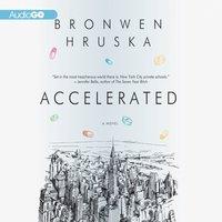 Accelerated - Bronwen Hruska - audiobook