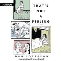 That's Not a Feeling - Dan Josefson - audiobook