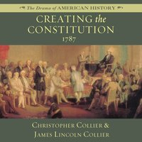 Creating the Constitution - Christopher Collier - audiobook