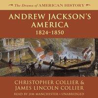 Andrew Jackson's America - Christopher Collier - audiobook