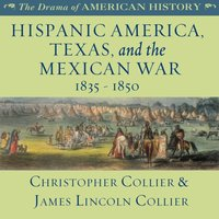 Hispanic America, Texas, and the Mexican War - Christopher Collier - audiobook