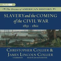 Slavery and the Coming of the Civil War - Christopher Collier - audiobook