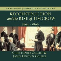 Reconstruction and the Rise of Jim Crow - Christopher Collier - audiobook