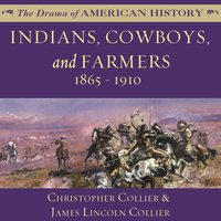 Indians, Cowboys, and Farmers and the Battle for the Great Plains - Christopher Collier - audiobook