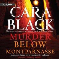 Murder below Montparnasse - Cara Black - audiobook