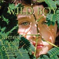 Wild Boy - James Lincoln Collier - audiobook