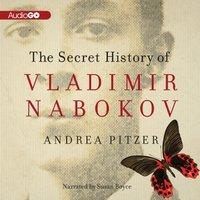 Secret History of Vladimir Nabokov - Andrea Pitzer - audiobook