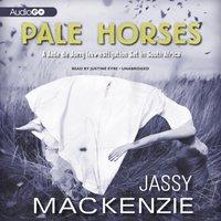Pale Horses - Jassy Mackenzie - audiobook