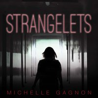 Strangelets - Michelle Gagnon - audiobook