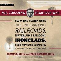 Mr. Lincoln's High-Tech War - Thomas B. Allen - audiobook