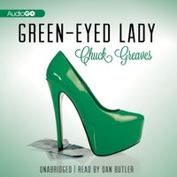 Green-Eyed Lady - Chuck Greaves - audiobook