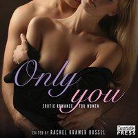 Only You - Rachel Kramer Bussel - audiobook