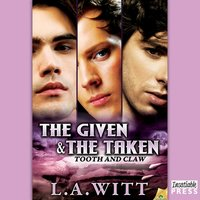 Given & The Taken - L.A. Witt - audiobook