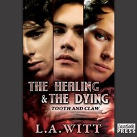 Healing and the Dying - L.A. Witt - audiobook