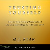 Trusting Yourself - M.J. Ryan - audiobook
