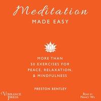 Meditation Made Easy - Preston Bentley - audiobook