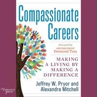 Compassionate Careers - Jeffrey W. Pryor - audiobook