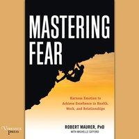 Mastering Fear - Robert Maurer - audiobook
