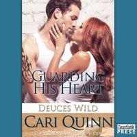 Guarding His Heart - Cari Quinn - audiobook