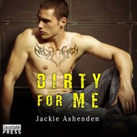 Dirty for Me - Jackie Ashenden - audiobook