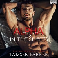 Alpha in the Sheets - Tamsen Parker - audiobook