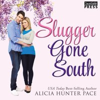 Slugger Gone South - Alicia Hunter Pace - audiobook