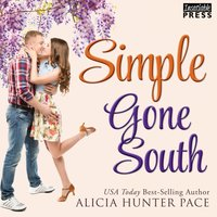 Simple Gone South - Alicia Hunter Pace - audiobook