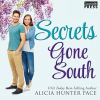 Secrets Gone South - Alicia Pace - audiobook
