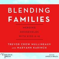 Blending Families - Trevor Crow Mullineaux - audiobook