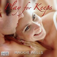 Play for Keeps - Maggie Wells - audiobook