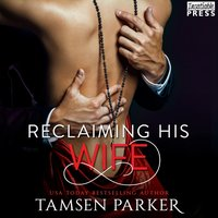 Reclaiming His Wife - Tamsen Parker - audiobook