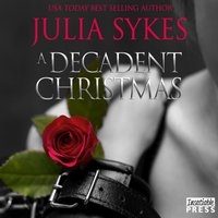 Decadent Christmas - Julia Sykes - audiobook