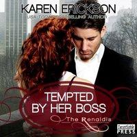 Tempted by Her Boss - Karen Erickson - audiobook