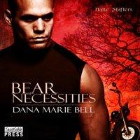 Bear Necessities - Dana Marie Bell - audiobook