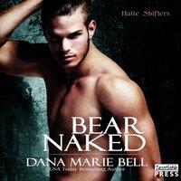 Bear Naked - Dana Marie Bell - audiobook