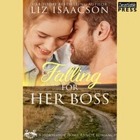 Falling for Her Boss - Liz Isaacson - audiobook