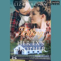 Falling for Her Ex's Brother - Liz Isaacson - audiobook
