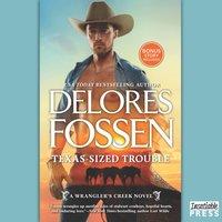 Texas-Sized Trouble - Delores Fossen - audiobook