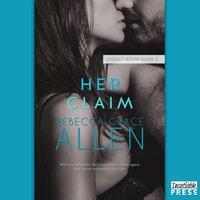 Her Claim - Rebecca Grace Allen - audiobook