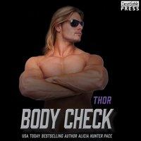 Body Check: Thor - Alicia Hunter Pace - audiobook