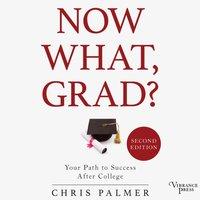 Now What, Grad? - Chris Palmer - audiobook